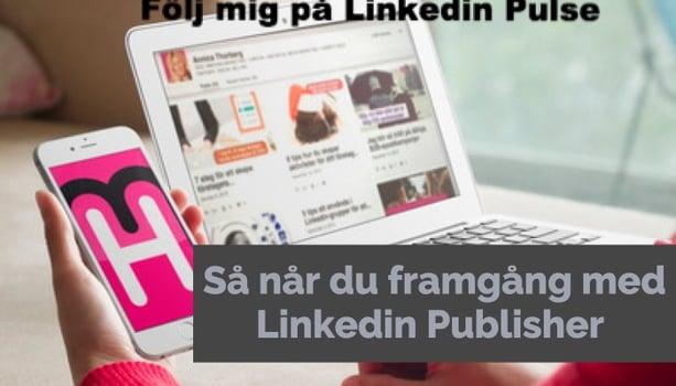 Sa_nar_du_framgang_med_Linkedin_Publisher-3.jpg