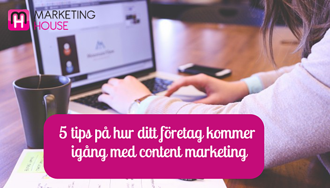 5_tips_for_ditt_foretag_att_komma_igang_med_content_marketing.png