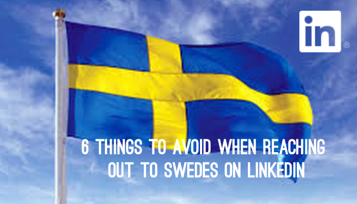 6_things_to_avoid_when_reaching_out_to_Swedes_on_Linkedin.png