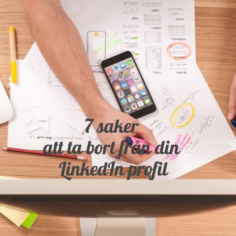 Blogbild_7_saker_att_ta_bort_frn_din_linkedin_profil