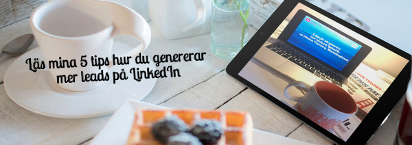 bloggbild_5_tips_generera_mer_leads_p_linkedin